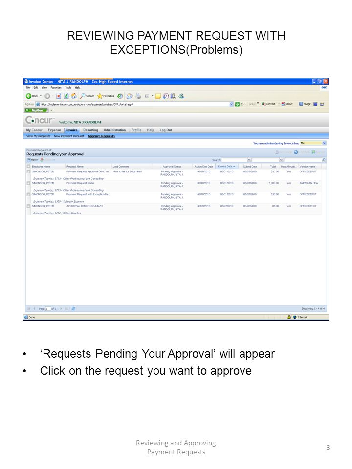 REVIEWING PAYMENT REQUEST WITH EXCEPTIONS(Problems) 'Requests Pending Your Approval' will appear Click on the request you want to approve Reviewing and Approving Payment Requests 3