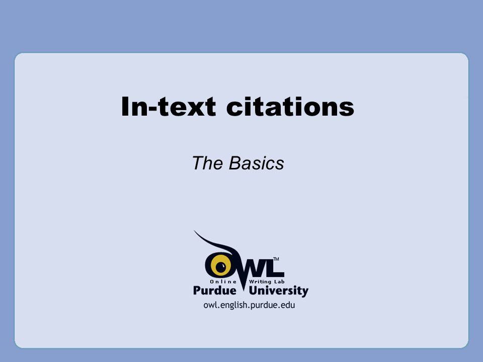 In-text citations The Basics