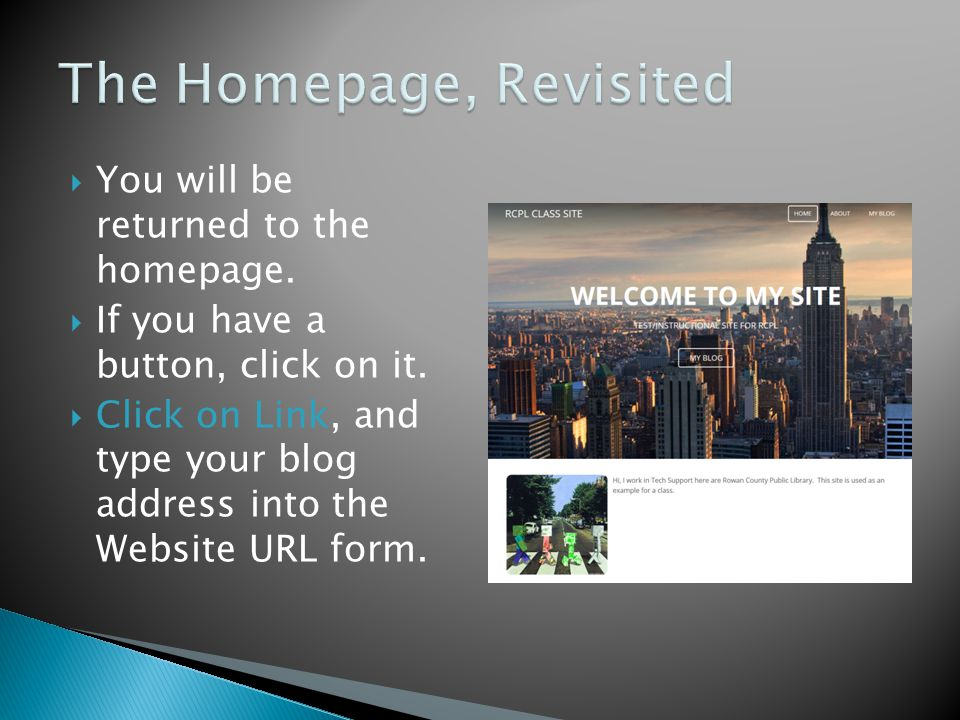  You will be returned to the homepage.  If you have a button, click on it.