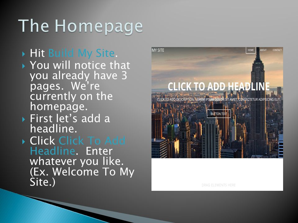  Hit Build My Site.  You will notice that you already have 3 pages.