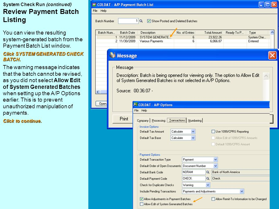 System Check Run (continued) Review Payment Batch Listing You can view the resulting system-generated batch from the Payment Batch List window.