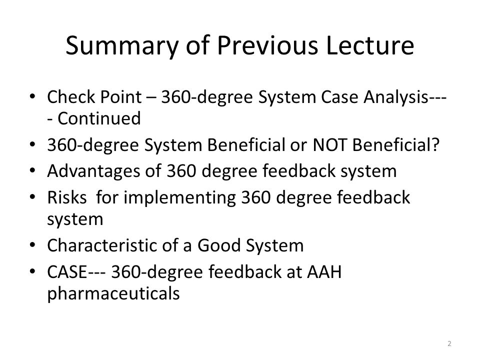 Summary of Previous Lecture Check Point – 360-degree System Case Analysis--- - Continued 360-degree System Beneficial or NOT Beneficial? Advantages of
