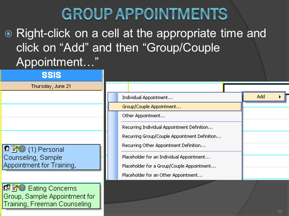  Right-click on a cell at the appropriate time and click on Add and then Group/Couple Appointment… 10