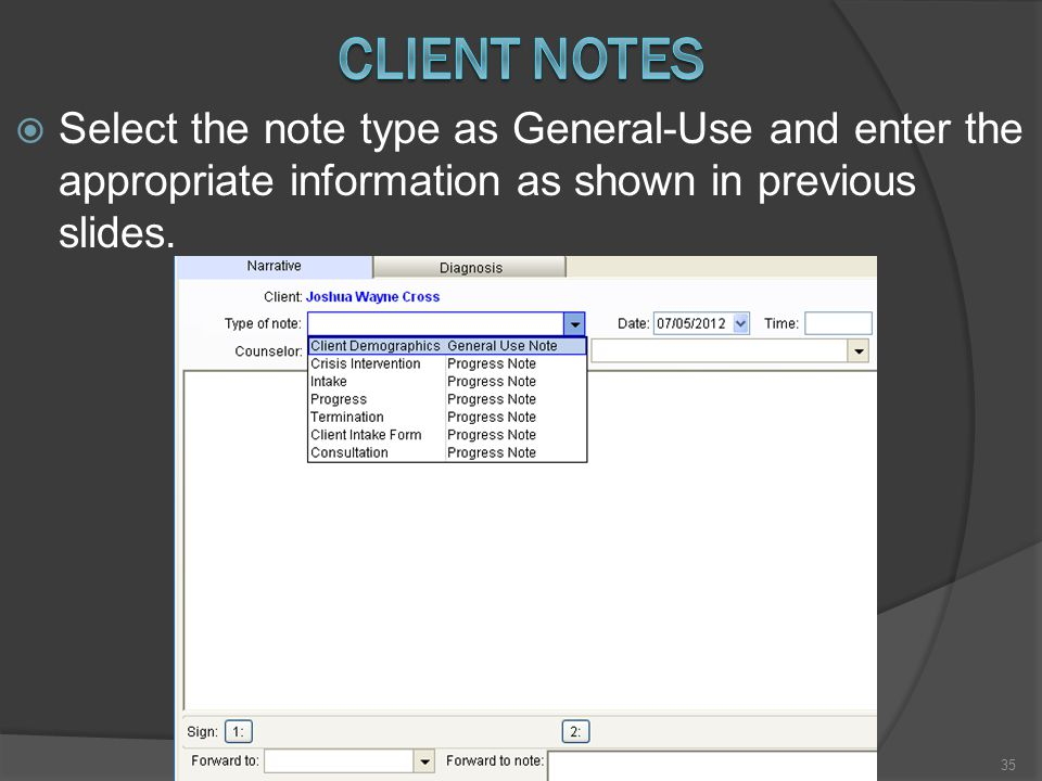 Select the note type as General-Use and enter the appropriate information as shown in previous slides.