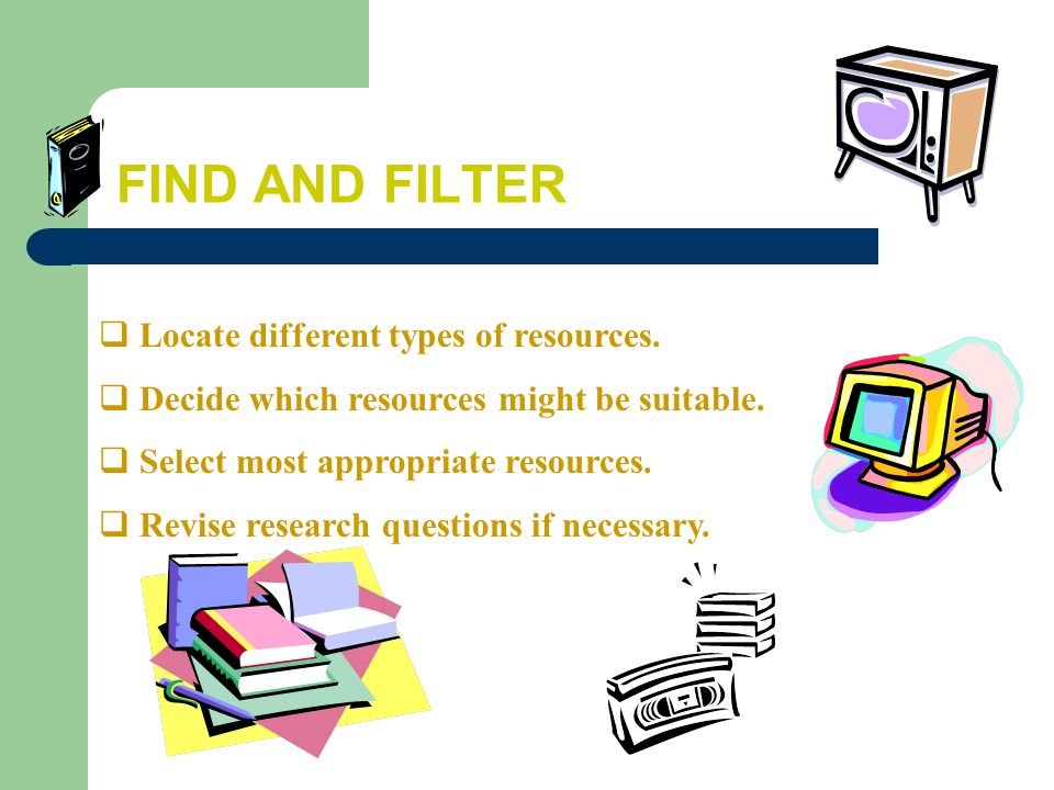 FIND AND FILTER  Locate different types of resources.