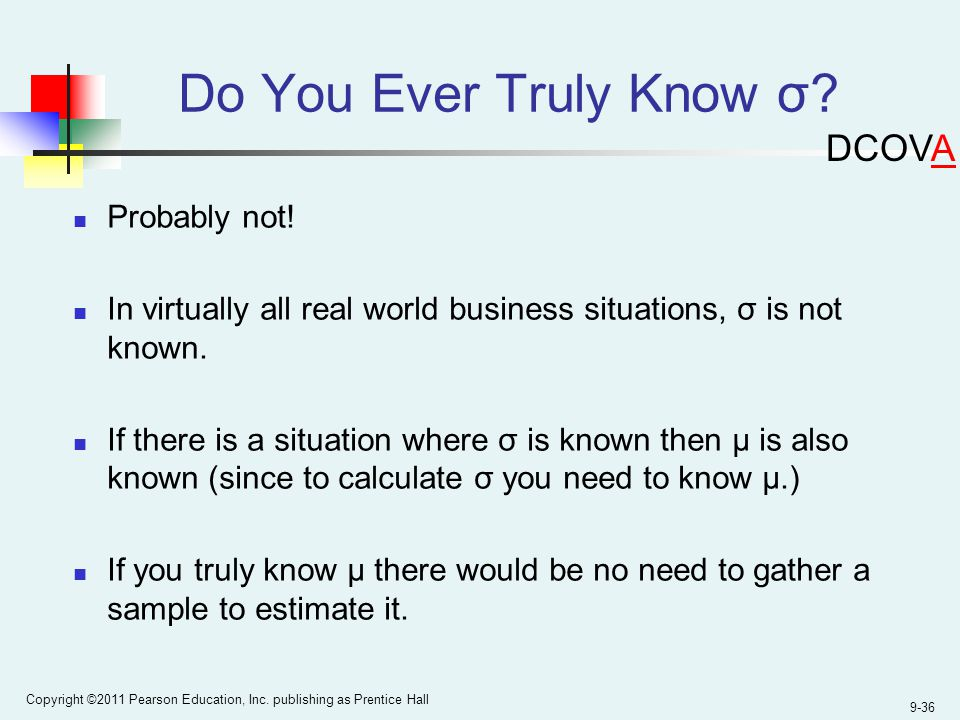 9-36 Copyright ©2011 Pearson Education, Inc. publishing as Prentice Hall Do You Ever Truly Know σ.