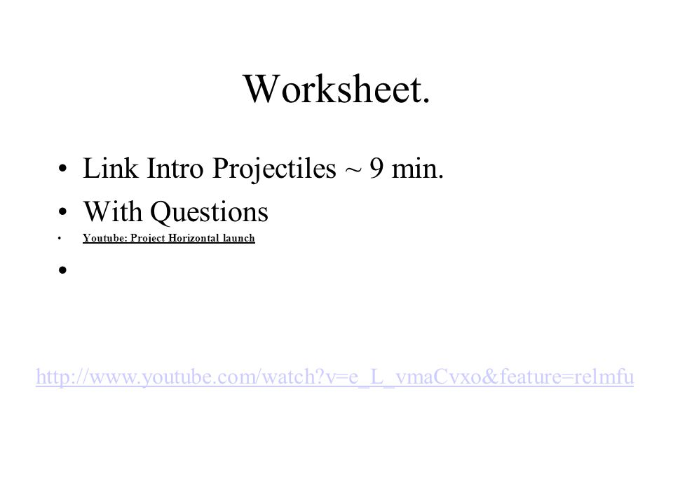 Worksheet. Link Intro Projectiles ~ 9 min.