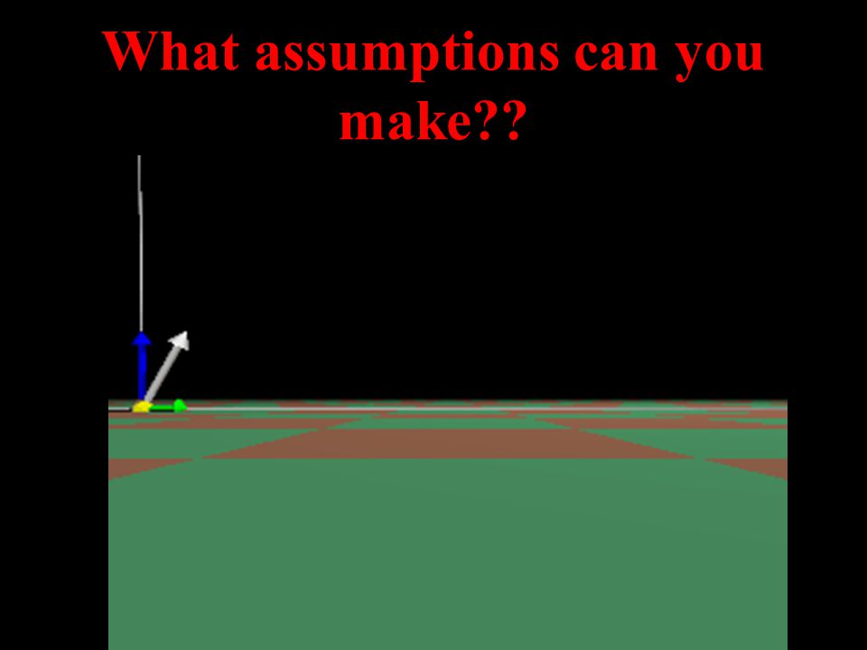 What assumptions can you make