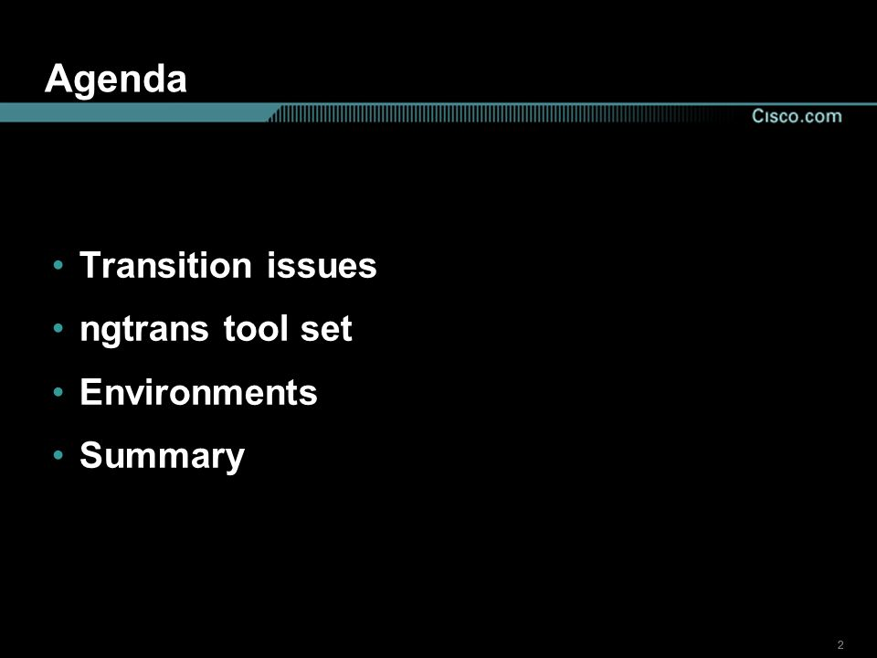 222 Agenda Transition issues ngtrans tool set Environments Summary