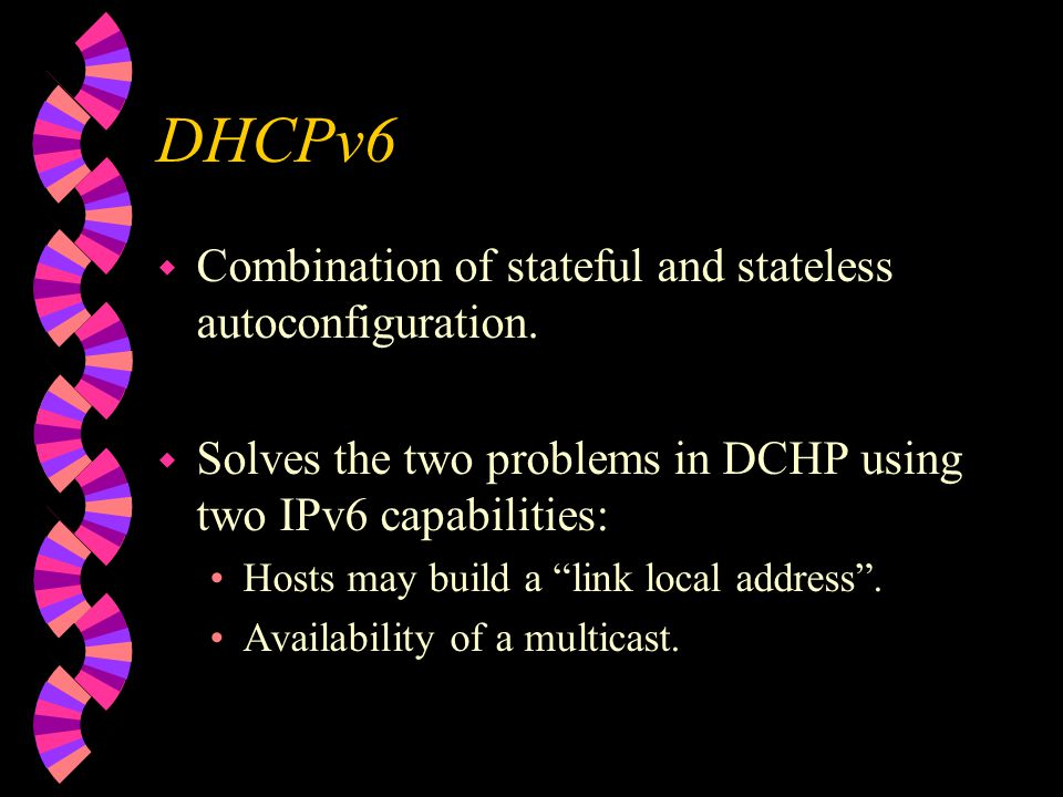 DHCPv6 w Combination of stateful and stateless autoconfiguration.