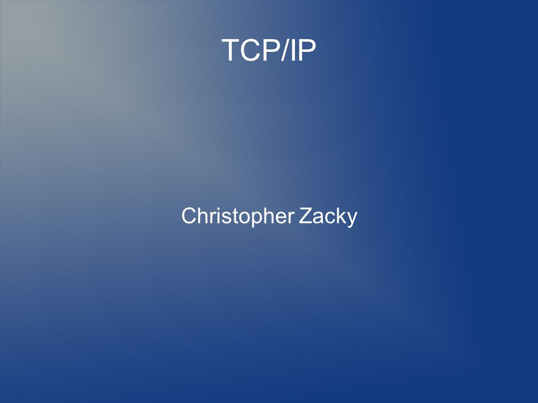 TCP/IP Christopher Zacky