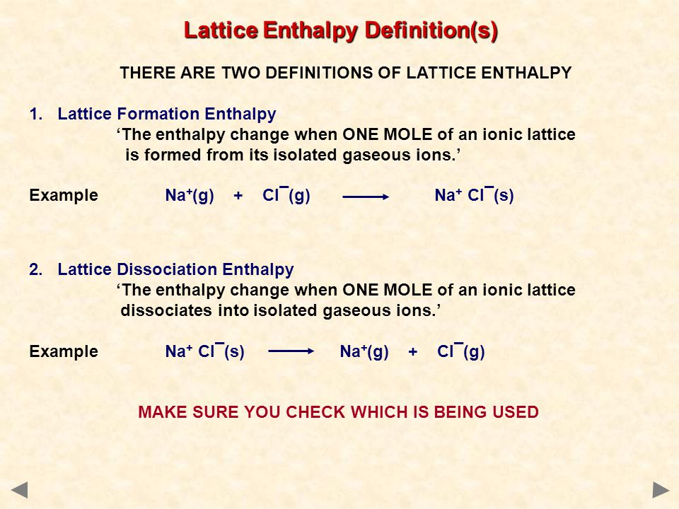 THERE ARE TWO DEFINITIONS OF LATTICE ENTHALPY 1.