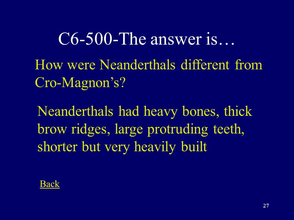 26 C5-400-The answer is… Compare the skull of a human with that of a gorilla.