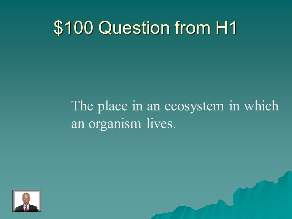 Ecosystem Vocabulary Land Biomes Water Biomes EnergyGrab Bag Q $100 Q $200 Q $300 Q $400 Q $500 Q $100 Q $200 Q $300 Q $400 Q $500 Final Jeopardy