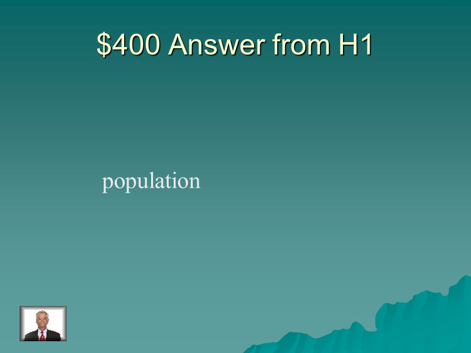 $400 Question from H1 A group of organisms of one species that live in an area at the same time.