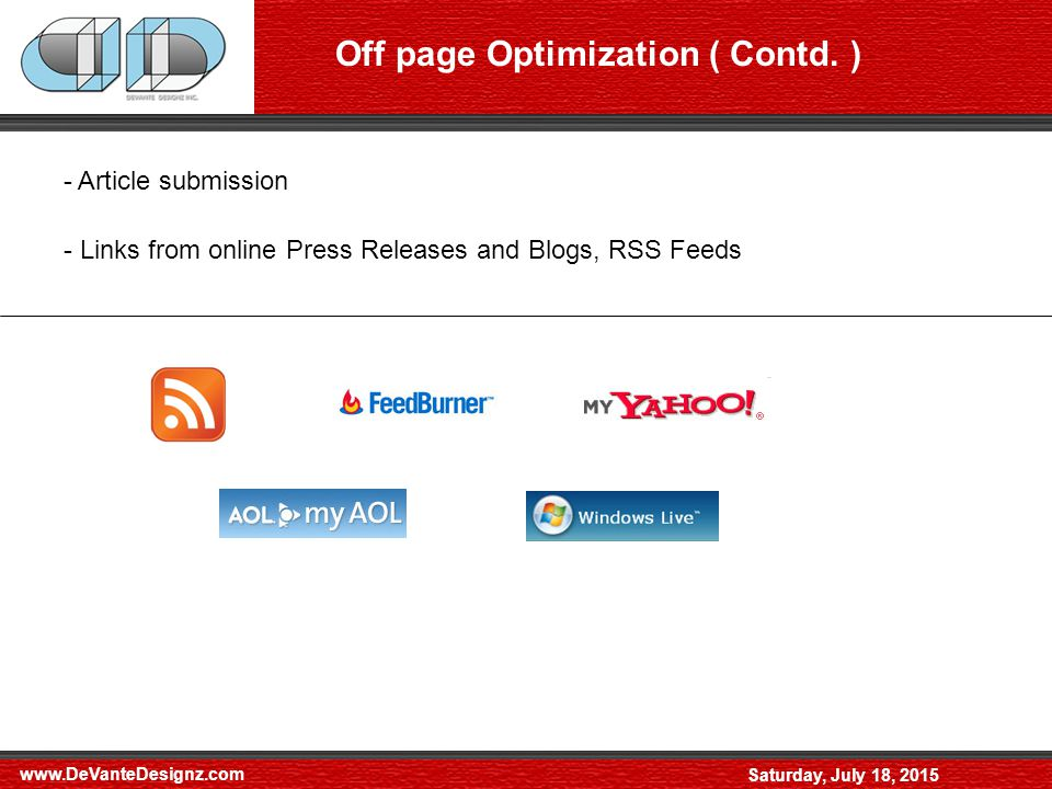 Saturday, July 18, Article submission - Links from online Press Releases and Blogs, RSS Feeds Off page Optimization ( Contd.