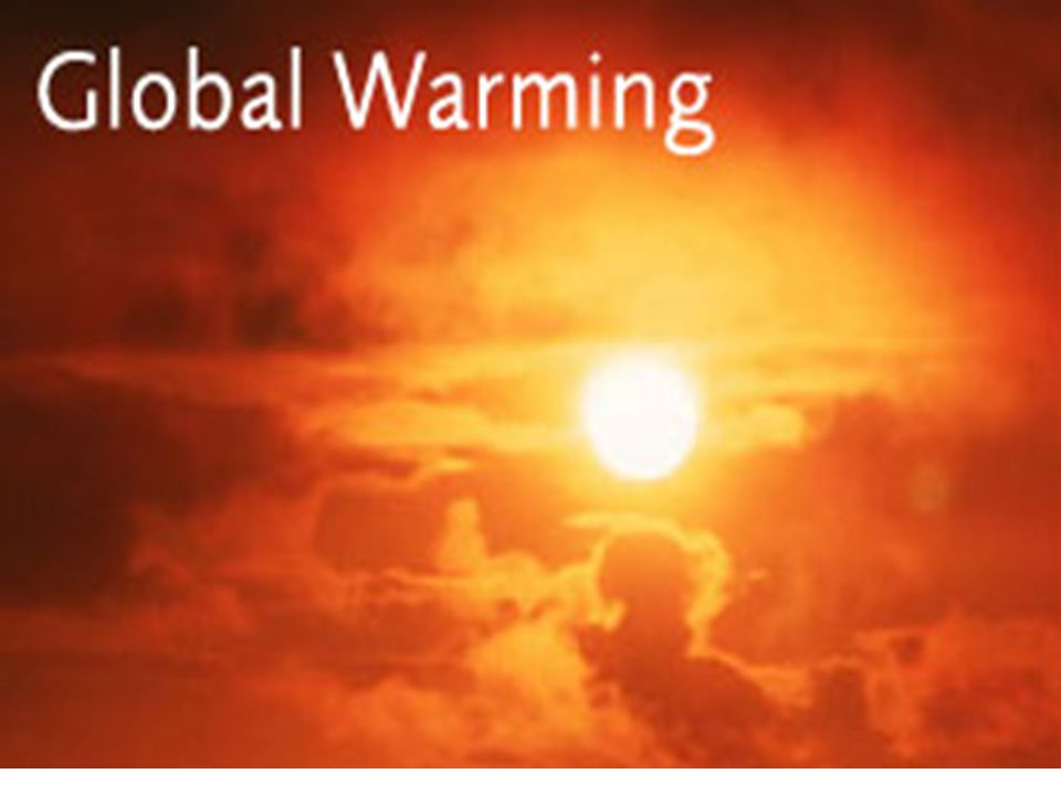 What about global warming ?