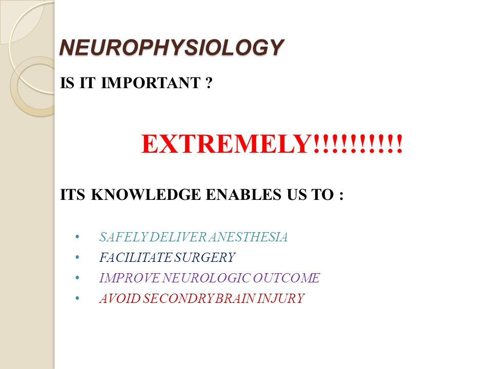 NEUROPHYSIOLOGY IS IT IMPORTANT . EXTREMELY!!!!!!!!!.