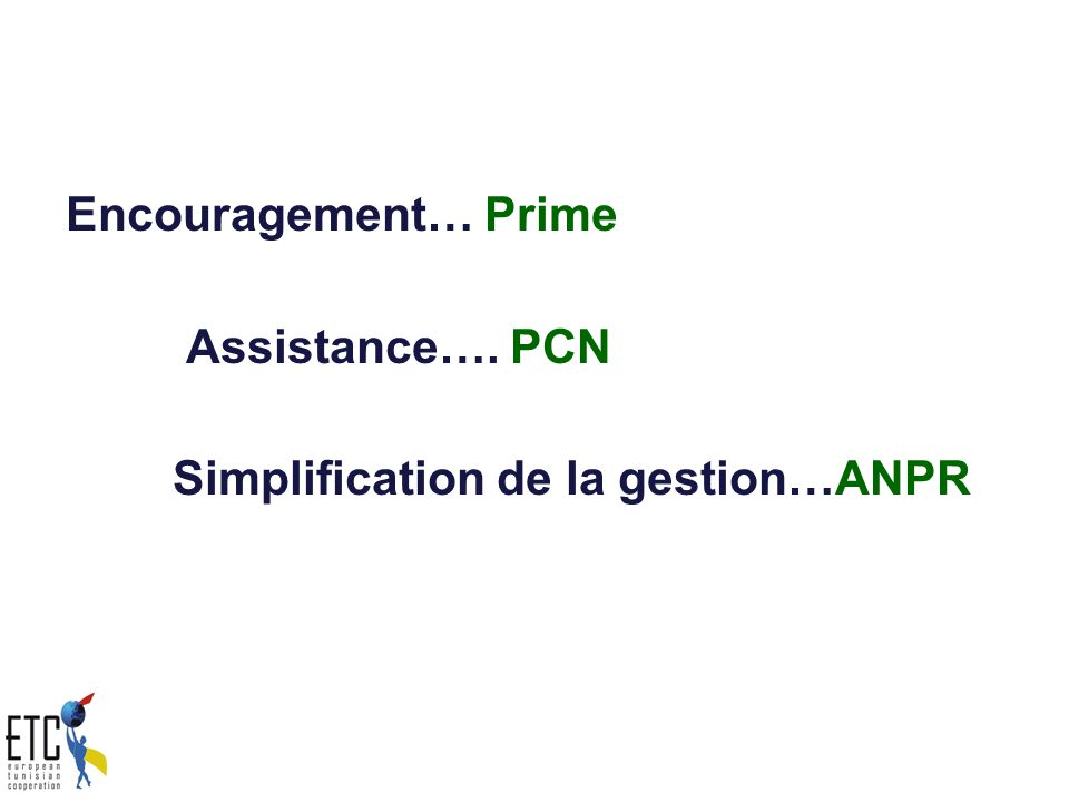Encouragement… Prime Assistance…. PCN Simplification de la gestion…ANPR