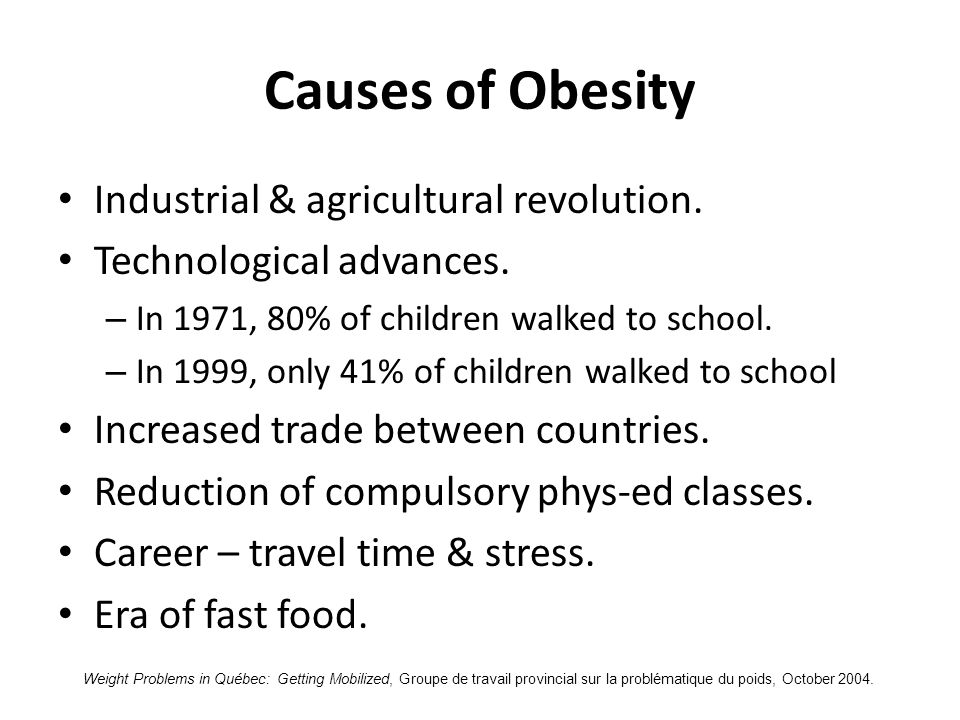 Causes of Obesity Industrial & agricultural revolution.