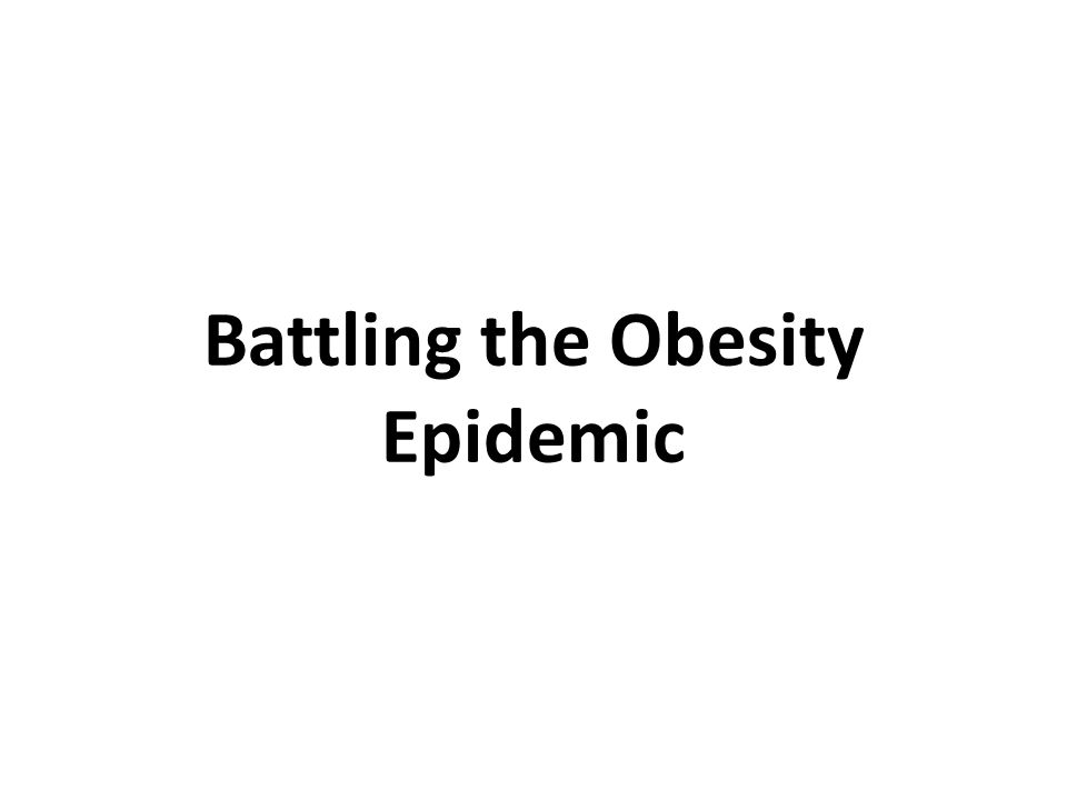 Battling the Obesity Epidemic