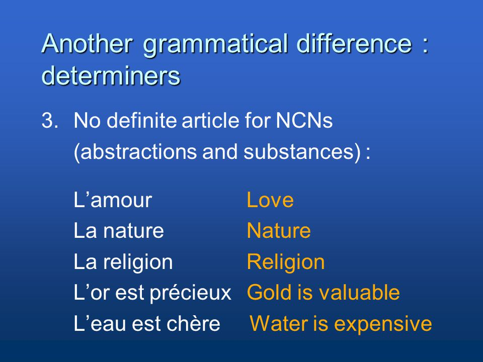 Another grammatical difference : determiners 3.
