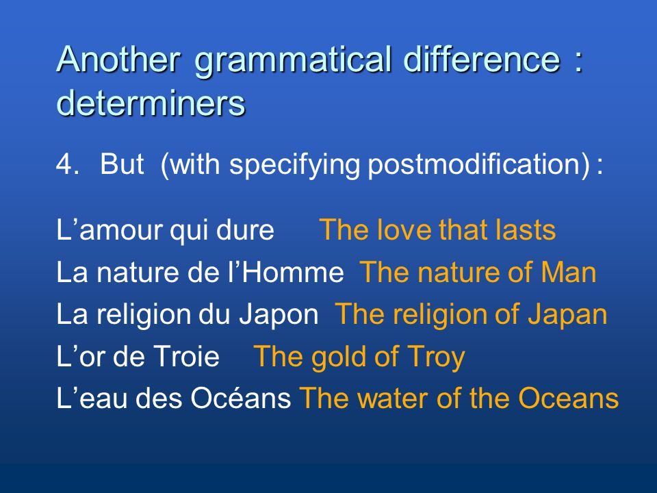 Another grammatical difference : determiners 4.