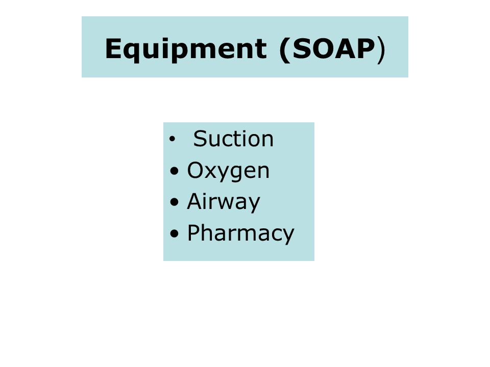 Equipment (SOAP ) Suction Oxygen Airway Pharmacy
