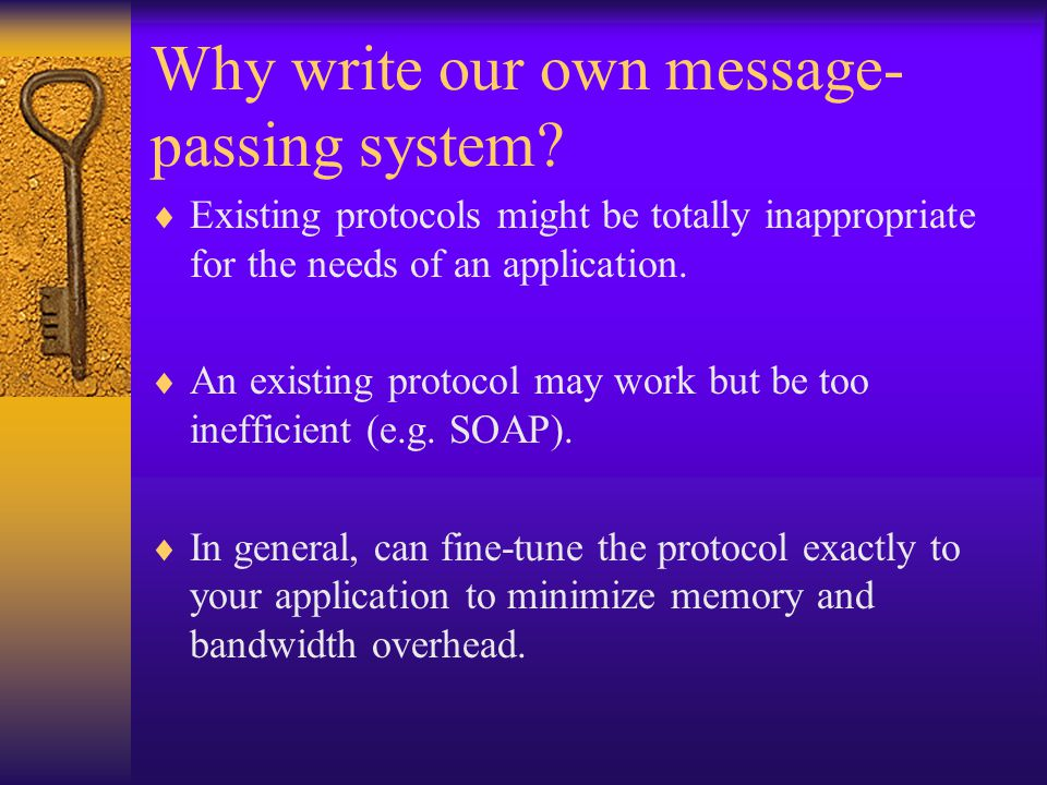 Why write our own message- passing system.