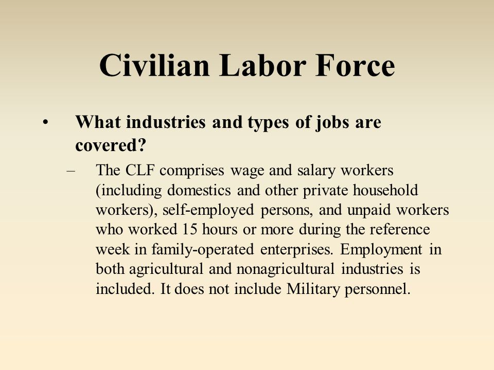 Civilian Labor Force What industries and types of jobs are covered.