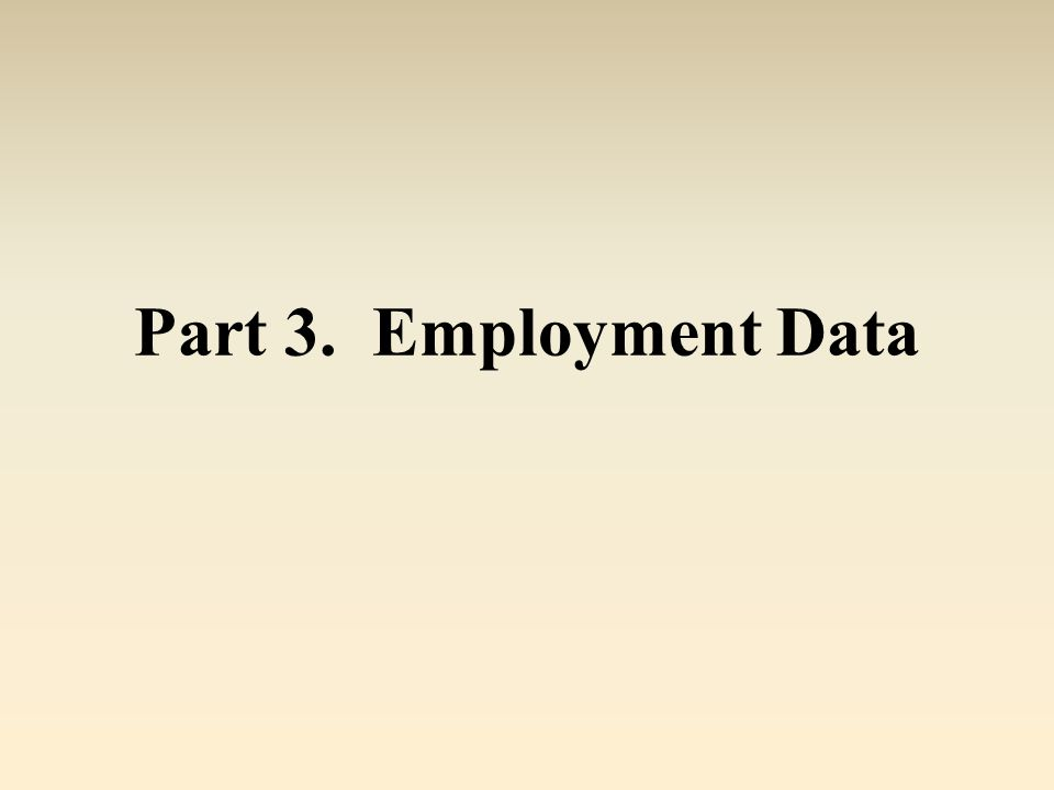 Part 3. Employment Data