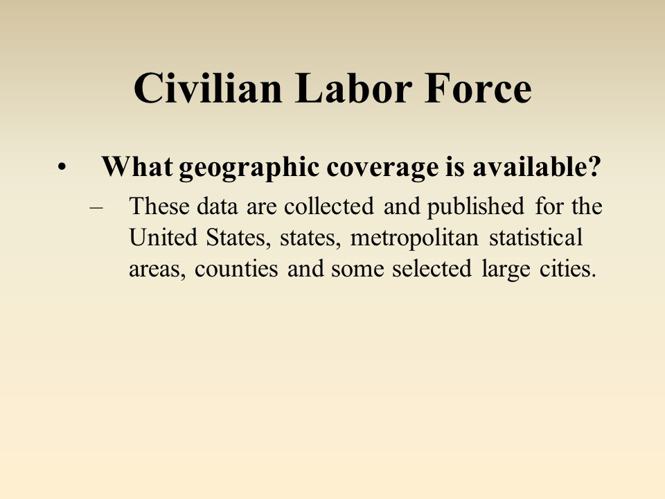 Civilian Labor Force What geographic coverage is available.