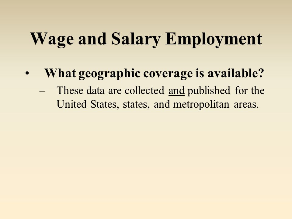 Wage and Salary Employment What geographic coverage is available.