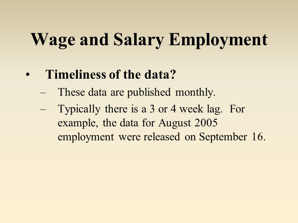 Wage and Salary Employment Timeliness of the data.