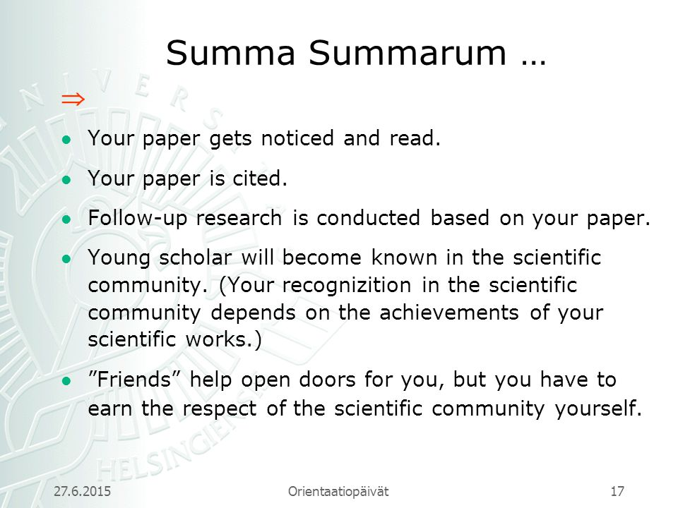 Orientaatiopäivät 16 Summa Summarum Choose a relevant and interesting research topic.