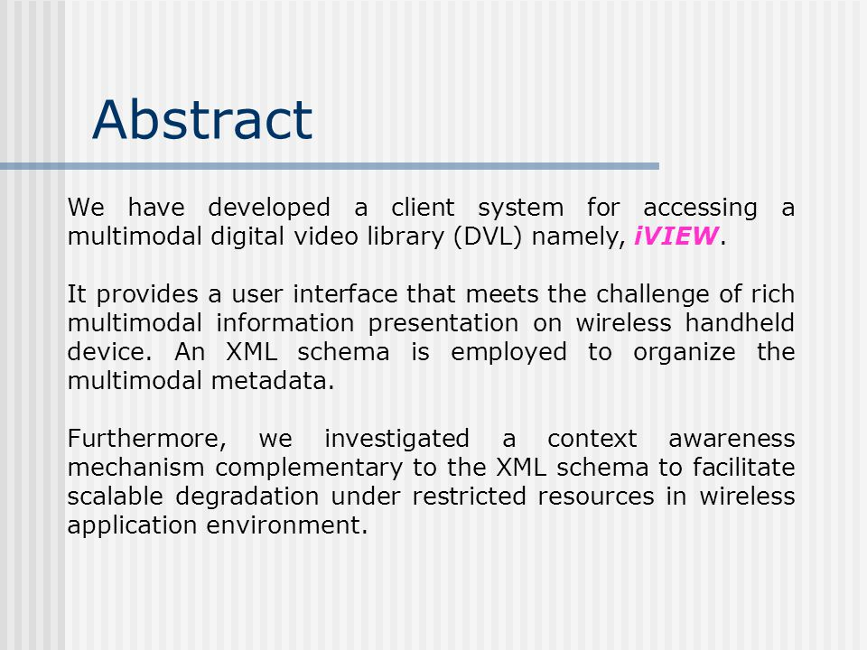 Design and Implementation of a Wireless Handheld Multimodal Digital Video Library Client System Sam K.