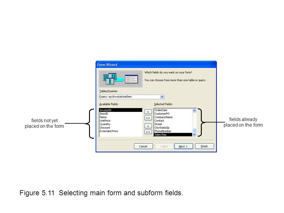 Figure 5.11 Selecting main form and subform fields.