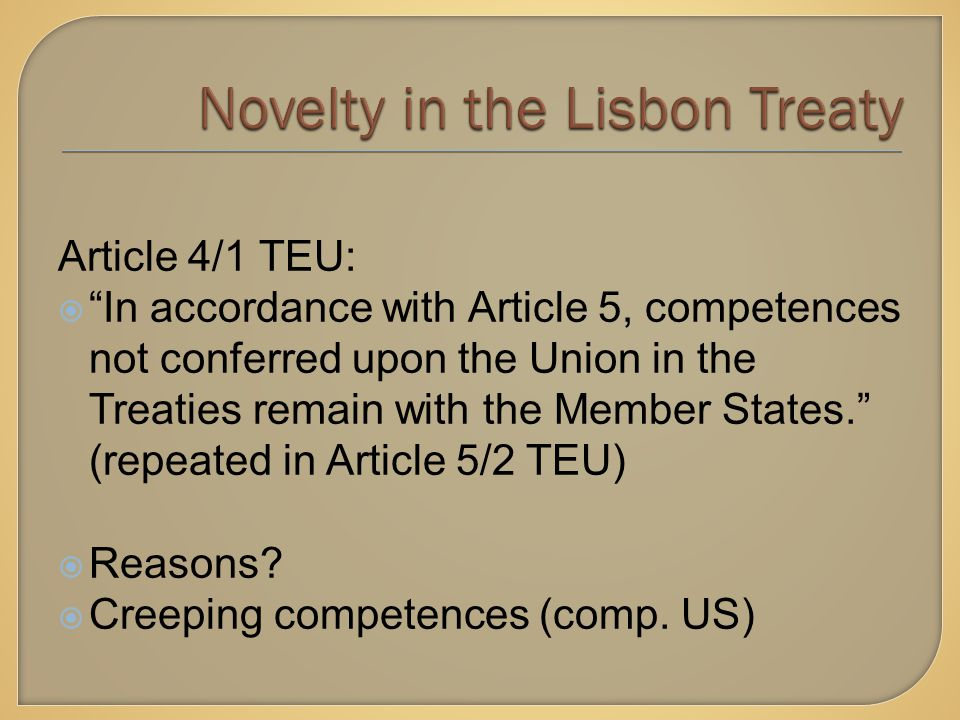 Article 4/1 TEU:  In accordance with Article 5, competences not conferred upon the Union in the Treaties remain with the Member States. (repeated in Article 5/2 TEU)  Reasons.