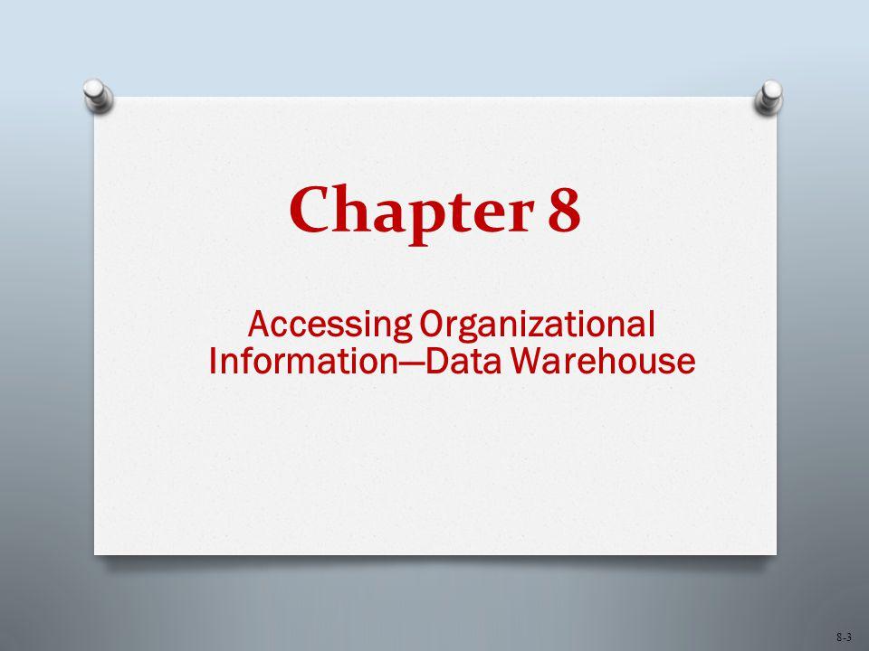 Chapter 8 Accessing Organizational Information—Data Warehouse 8-3