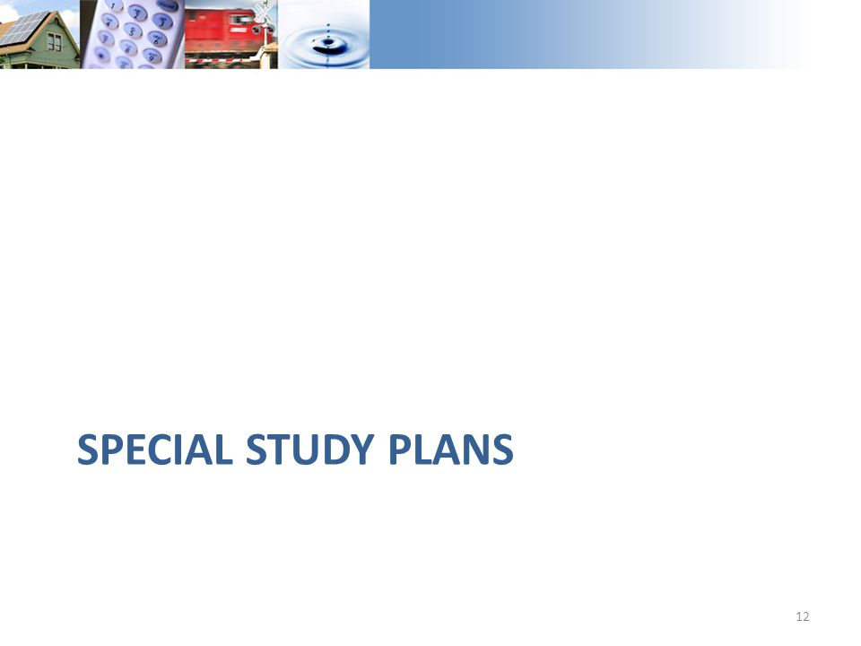 SPECIAL STUDY PLANS 12