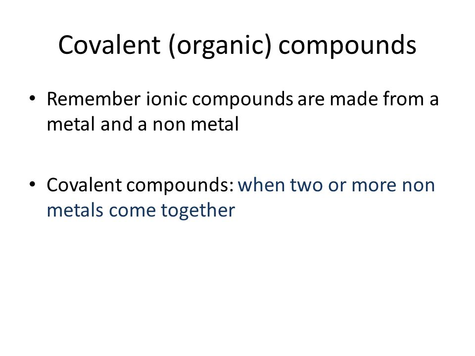 Naming Covalent Compounds Covalent Organic Compounds Remember