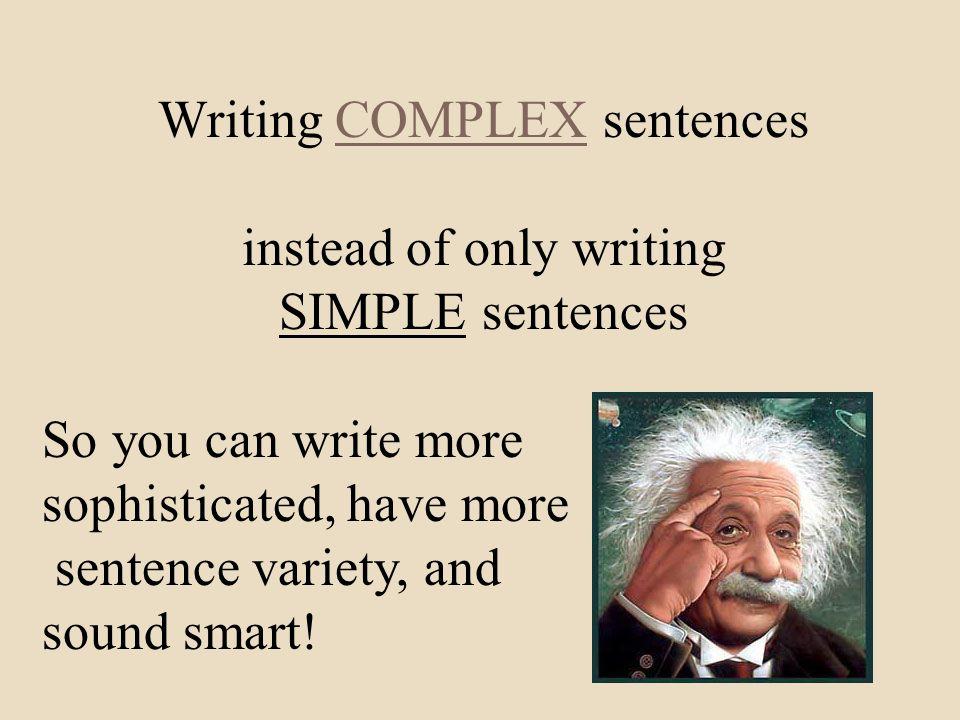 Sophisticated sentences