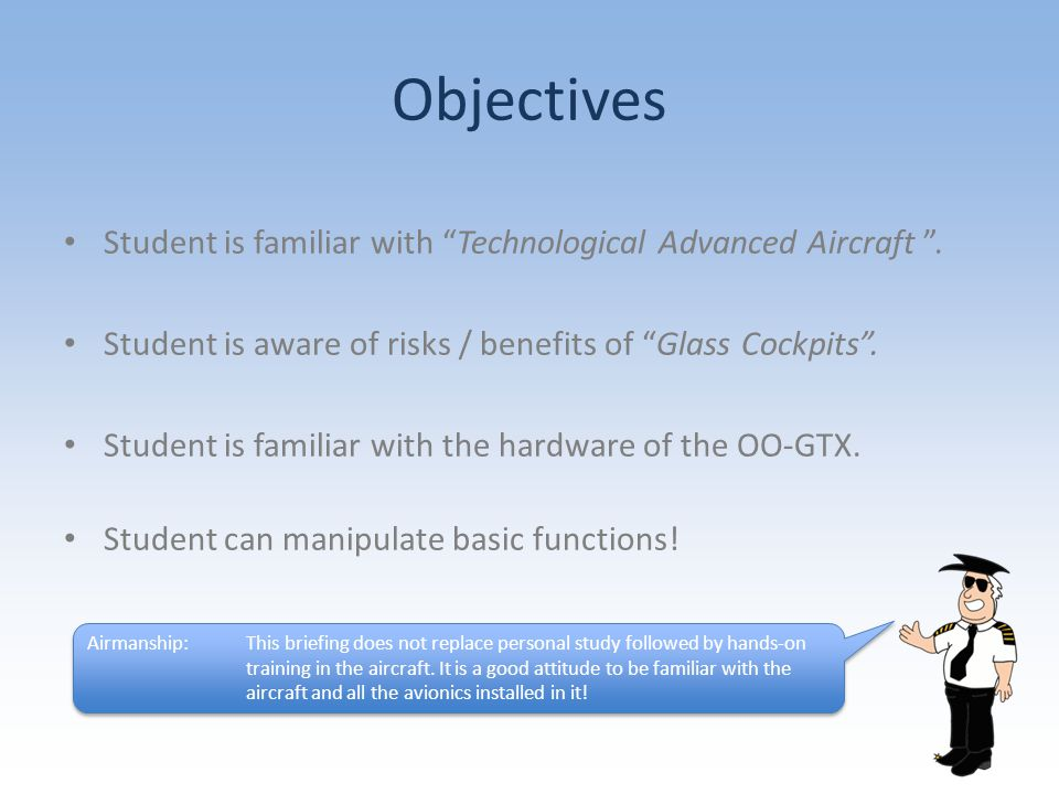 Objectives Student is familiar with Technological Advanced Aircraft .