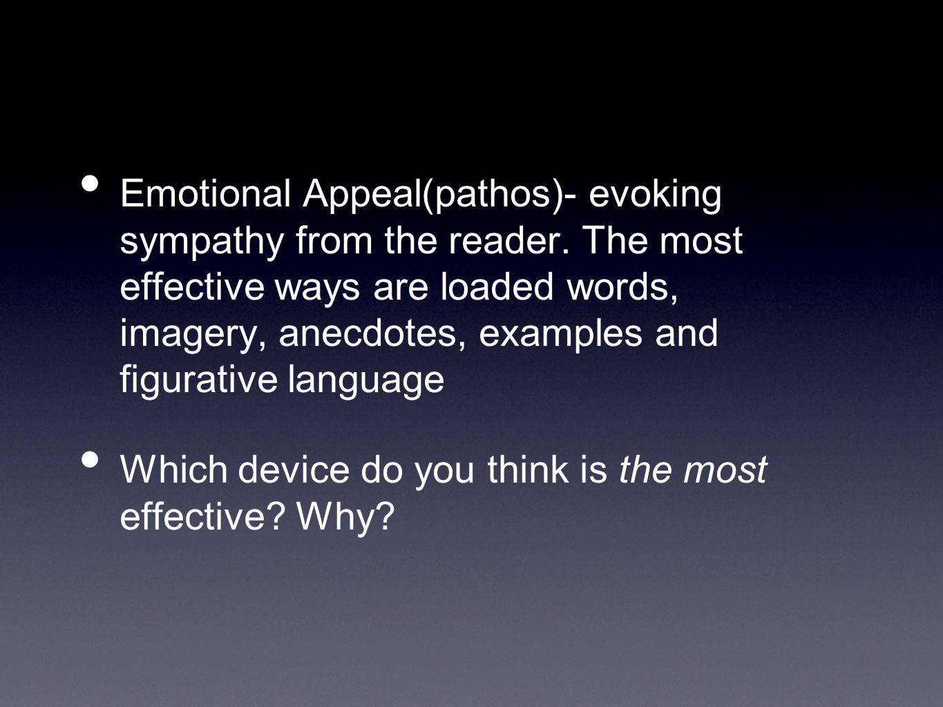 Emotional Appeal(pathos)- evoking sympathy from the reader.