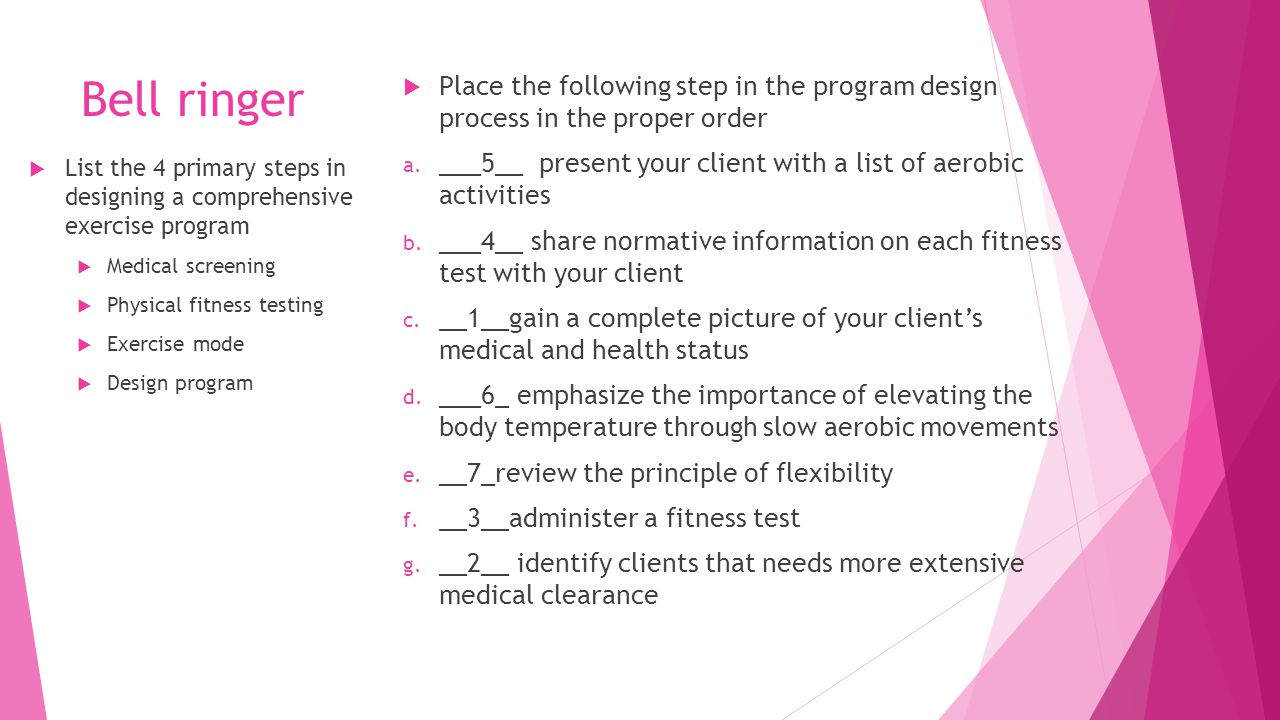 Bell ringer  List the 4 primary steps in designing a ... for Physical Fitness Design  75tgx