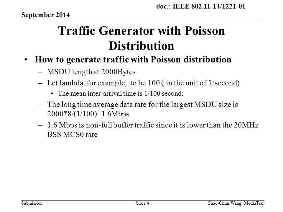doc.: IEEE / Submission Traffic Generator with Poisson Distribution How to generate traffic with Poisson distribution –MSDU length at 2000Bytes.