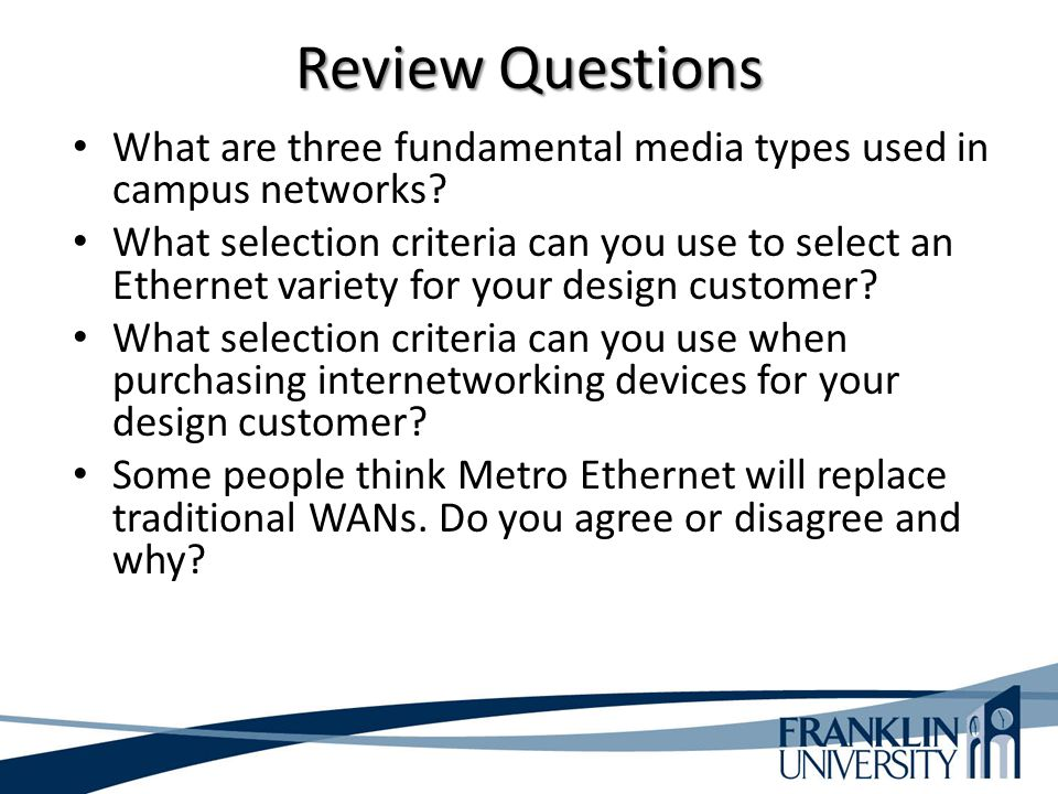 Review Questions What are three fundamental media types used in campus networks.