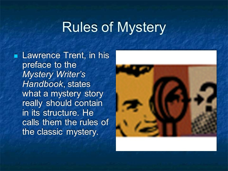 Part III Rules of a Mystery