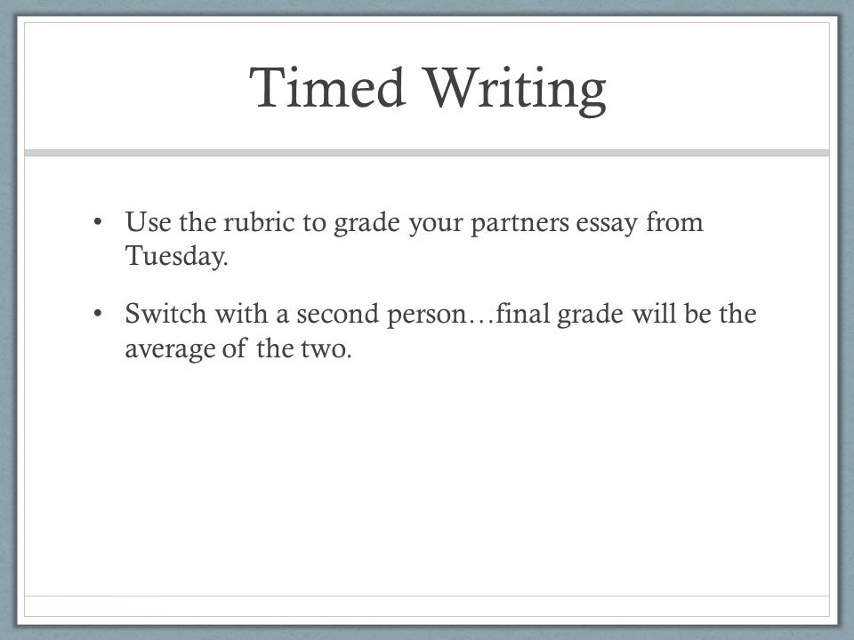 honors world literature tuesday  february   ppt downloadtimed writing use the rubric to grade your partners essay from tuesday  switch   a