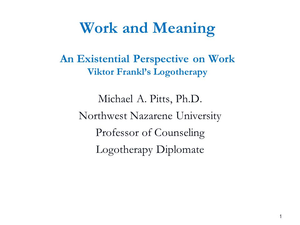 viktor frankl logotherapy and meaning of Viktor frankl was put through some of the most horrific struggles a human being could imagine but he never lost hope, and used his experiences to continue his work helping other people find meaning in.